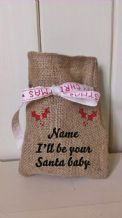 Personalized I'll be you santa baby Small Father Christmas Xmas Santa Sack / Stocking Bag Jute Hessian.